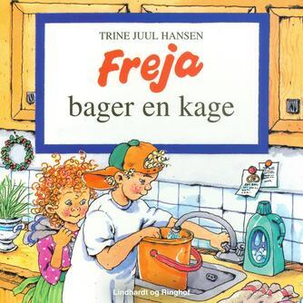 Trine Juul Hansen: Freja bager en kage