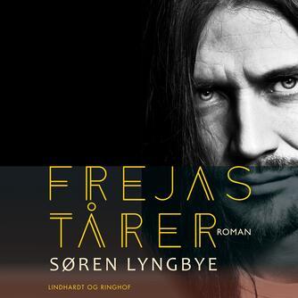 Søren Lyngbye: Frejas tårer