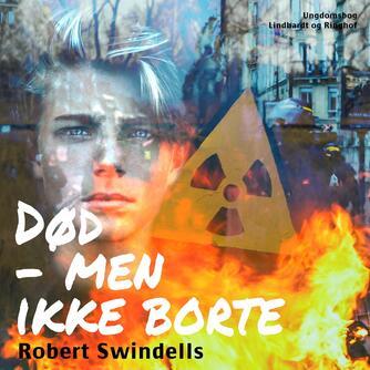 Robert Swindells: Død - men ikke borte