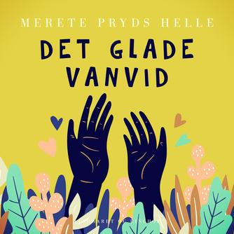 Merete Pryds Helle: Det glade vanvid