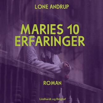 Lone Andrup: Maries 10 erfaringer