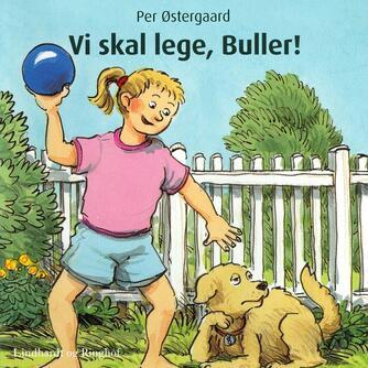 Per Østergaard (f. 1950): Vi skal lege, Buller!