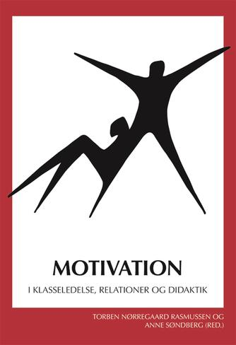 : Motivation : i klasseledelse, relationer og didaktik