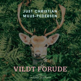 J. Muus-Pedersen: Vildt forude