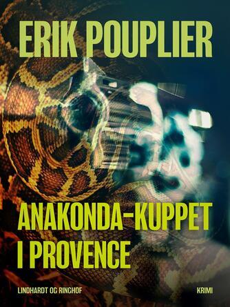 Erik Pouplier: Anakonda-kuppet i Provence