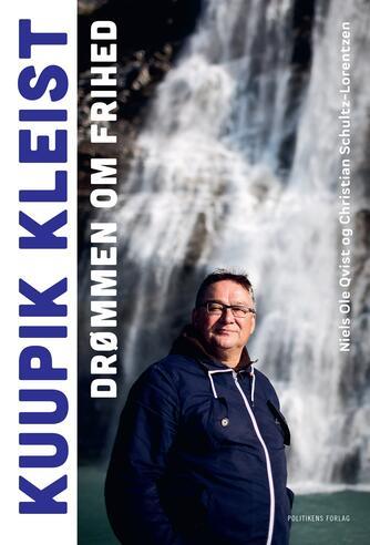 Niels Ole Qvist, Christian Schultz-Lorentzen: Kuupik Kleist - drømmen om frihed