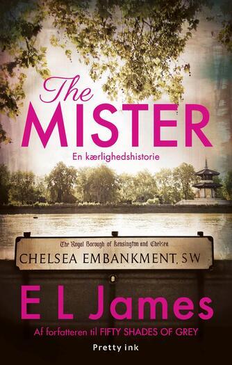 E. L. James: The mister : en kærlighedshistorie