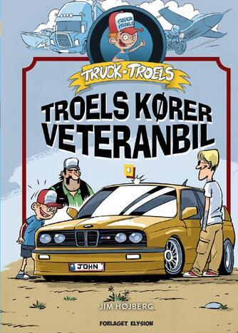 Jim Højberg: Truck Troels - Troels kører veteranbil