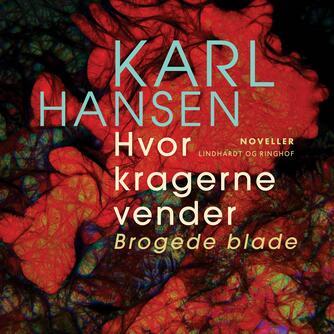 Karl Johan Hansen (f. 1909): Hvor kragerne vender : brogede blade