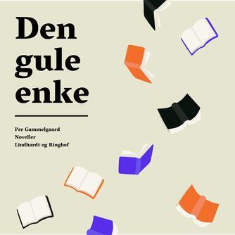 Per Gammelgaard: Den gule enke