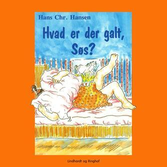 Hans Chr. Hansen (f. 1949): Hvad er der galt, Søs?
