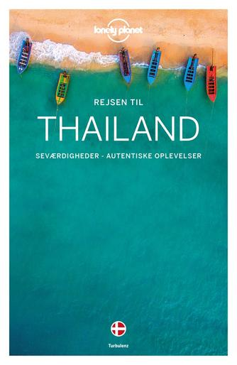 Austin Bush: Rejsen til Thailand : seværdigheder, autentiske oplevelser