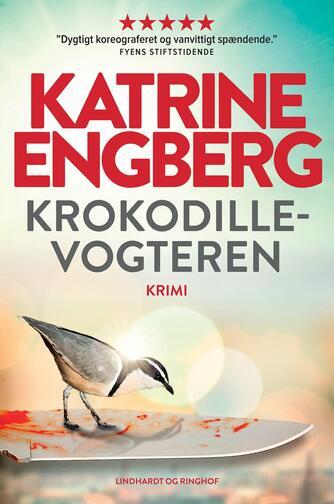 Katrine Engberg: Krokodillevogteren : krimi