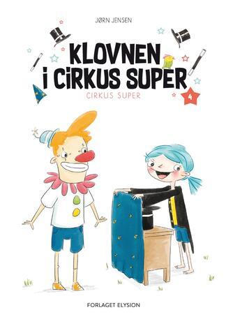 Jørn Jensen (f. 1946): Klovnen i Cirkus Super