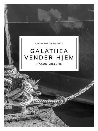 Hakon Mielche: Galathea vender hjem