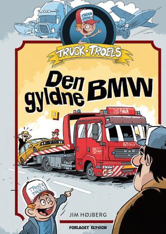Jim Højberg: Truck Troels - den gyldne BMW