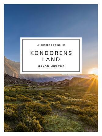 Hakon Mielche: Kondorens Land