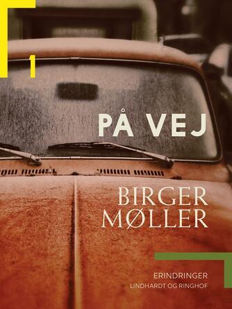 Birger Møller (f. 1941): På vej