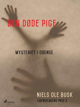 Niels Ole Busk: Den døde pige : mysteriet i Odense