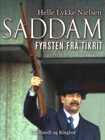 Helle Lykke Nielsen: Saddam - fyrsten fra Tikrit