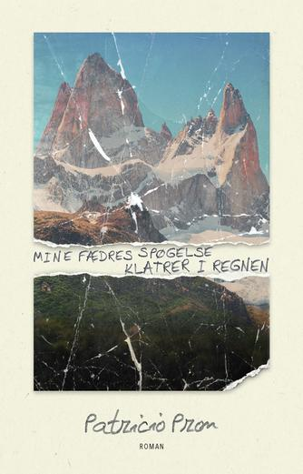 Patricio Pron (f. 1975): Mine fædres spøgelse klatrer i regnen : roman