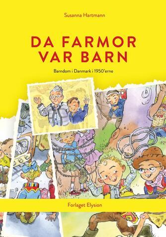 Susanna Hartmann: Da farmor var barn : barndom i Danmark i 1950'erne