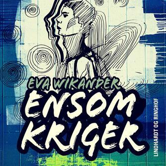 Eva Wikander: Ensom kriger