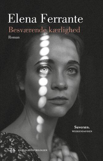 Elena Ferrante: Besværende kærlighed (Ved Pernille Lyneborg, mp3)