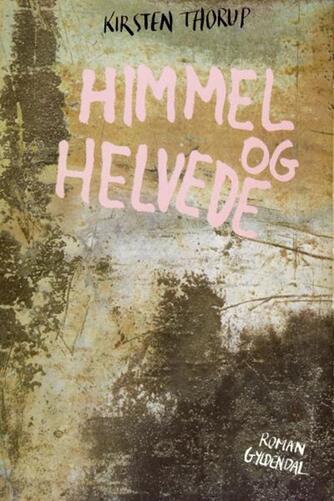 Kirsten Thorup: Himmel og helvede