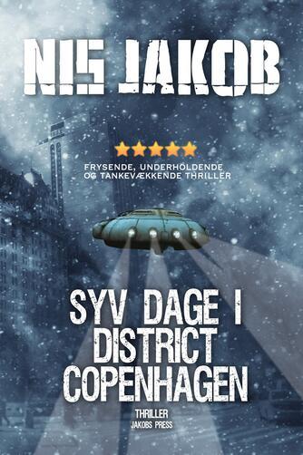 Nis Jakob: Syv dage i District Copenhagen