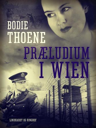 Bodie Thoene: Præludium i Wien