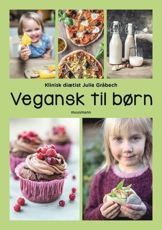 Julie Gråbech: Vegansk til børn