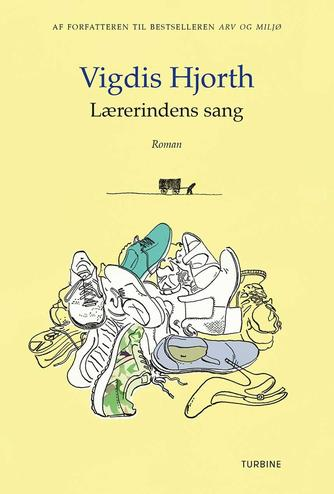 Vigdis Hjorth: Lærerindens sang : roman