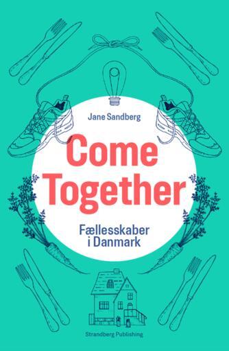 Jane Sandberg: Come together : fællesskaber i Danmark