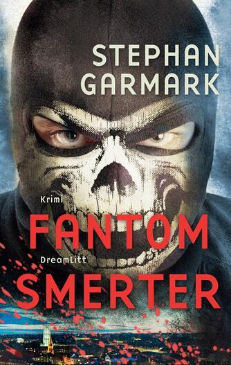 Stephan Garmark (f. 1980): Fantomsmerter : krimi