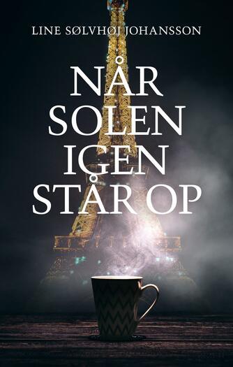 Line Sølvhøj Johansson (f. 1982): Når solen igen står op