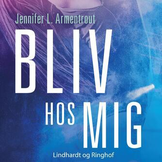 Jennifer L. Armentrout: Bliv hos mig