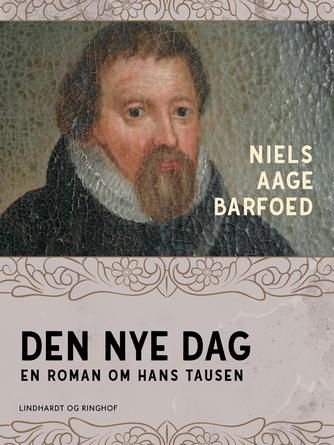 Niels Aage Barfoed: Den nye dag