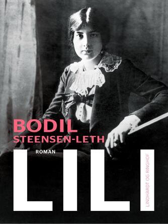 Bodil Steensen-Leth: Lili : roman