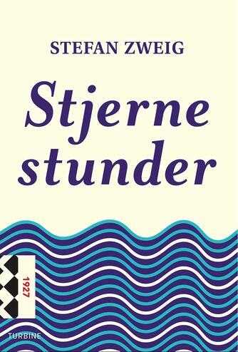 Stefan Zweig: Stjernestunder (Ved Lone Østerlind)
