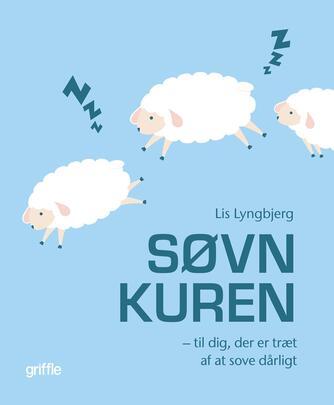 Lis Lyngbjerg: Søvnkuren : til dig, der er træt af at sove dårligt