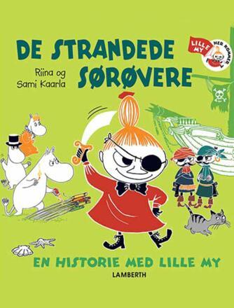 Riina Kaarla, Sami Kaarla: De strandede sørøvere : en historie med lille My