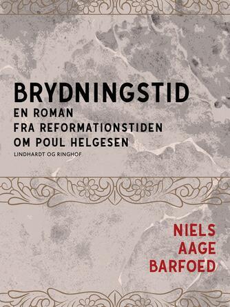 Niels Aage Barfoed: Brydningstid