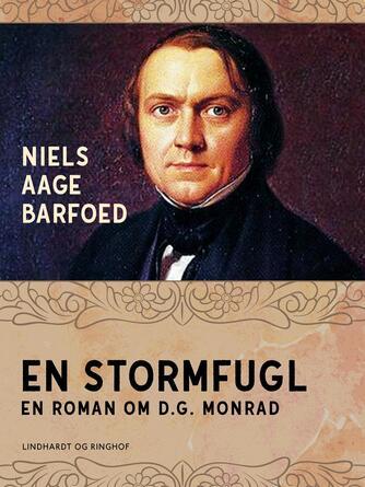 Niels Aage Barfoed: En Stormfugl : Roman om D.G. Monrad