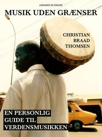 Chr. Braad Thomsen: Musik uden grænser : en personlig guide til verdensmusikken