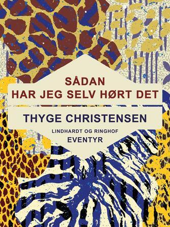 Thyge Christensen (f. 1947): Sådan har jeg selv hørt det : historier fra Burkina Faso
