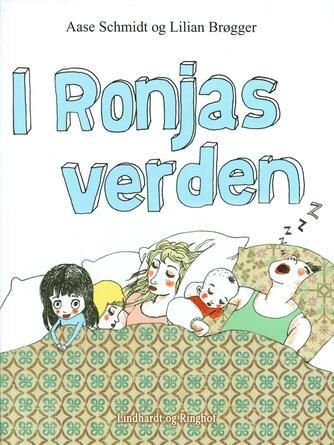 Aase Schmidt (f. 1935): I Ronjas verden : en historie om at være både lillesøster og storesøster
