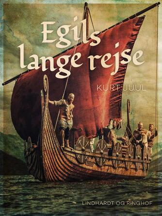 Kurt H. Juul: Egils lange rejse