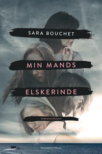 Sara Linderoth Bouchet (f. 1980): Min mands elskerinde : spændingsroman