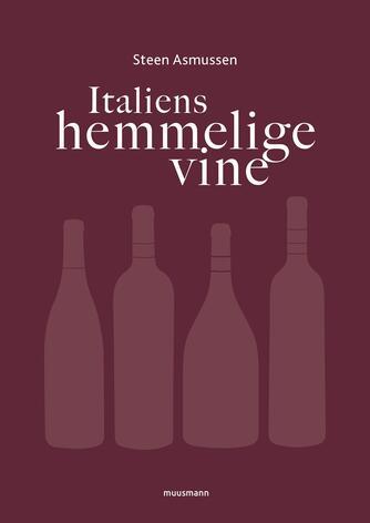 Steen Asmussen: Italiens hemmelige vine